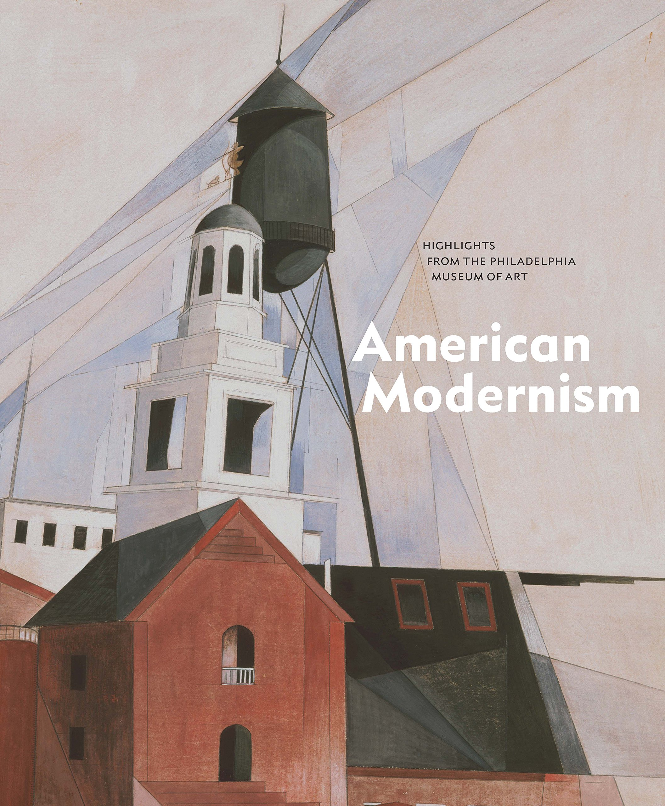American Modernism: Highlights from the Philadelphia Museum of Art  Hardcover – May 22, 2018