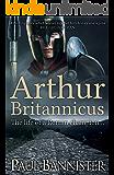 Arthur Britannicus (Forgotten Emperor Book 1)