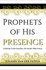 Prophets of His Presence: 24 Short Writings Kindle Edition