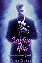 Saving Him: (Hearts Intertwined, Book 1.5) Kindle Edition