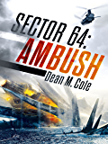 SECTOR 64: Ambush: Sector 64 Book One