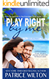 PLAY RIGHT BY ME: PARADISE COVE SERIES