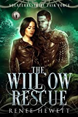 The Willow Rescue: Federal Paranormal Unit (Disrupting Crinis Book 1) Kindle Edition