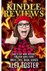Kindle Reviews: How to Get More Reviews for Your Kindle Book. (Write Free Book Series) Kindle Edition