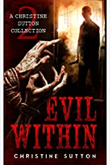 Evil Within: A Christine Sutton Collection Kindle Edition