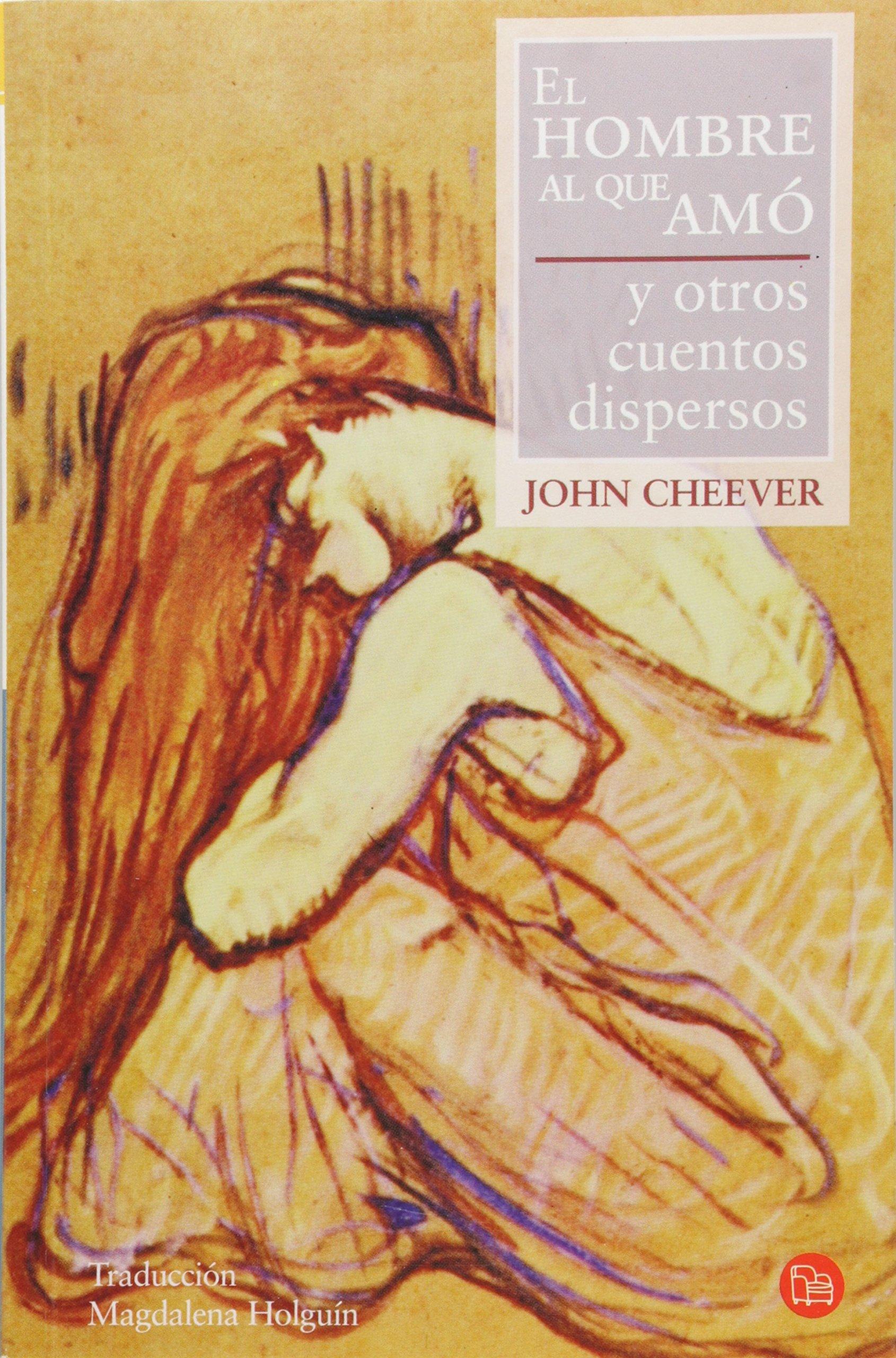 El Hombre Al Que Amo - Y Otros Cuentos Dispersos: John ...