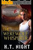 The Werewolf Whisperer (Vampire Love Story Book 2)