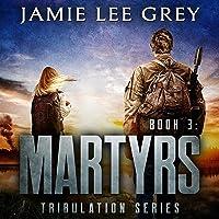 Martyrs: Tribulation, Book 3