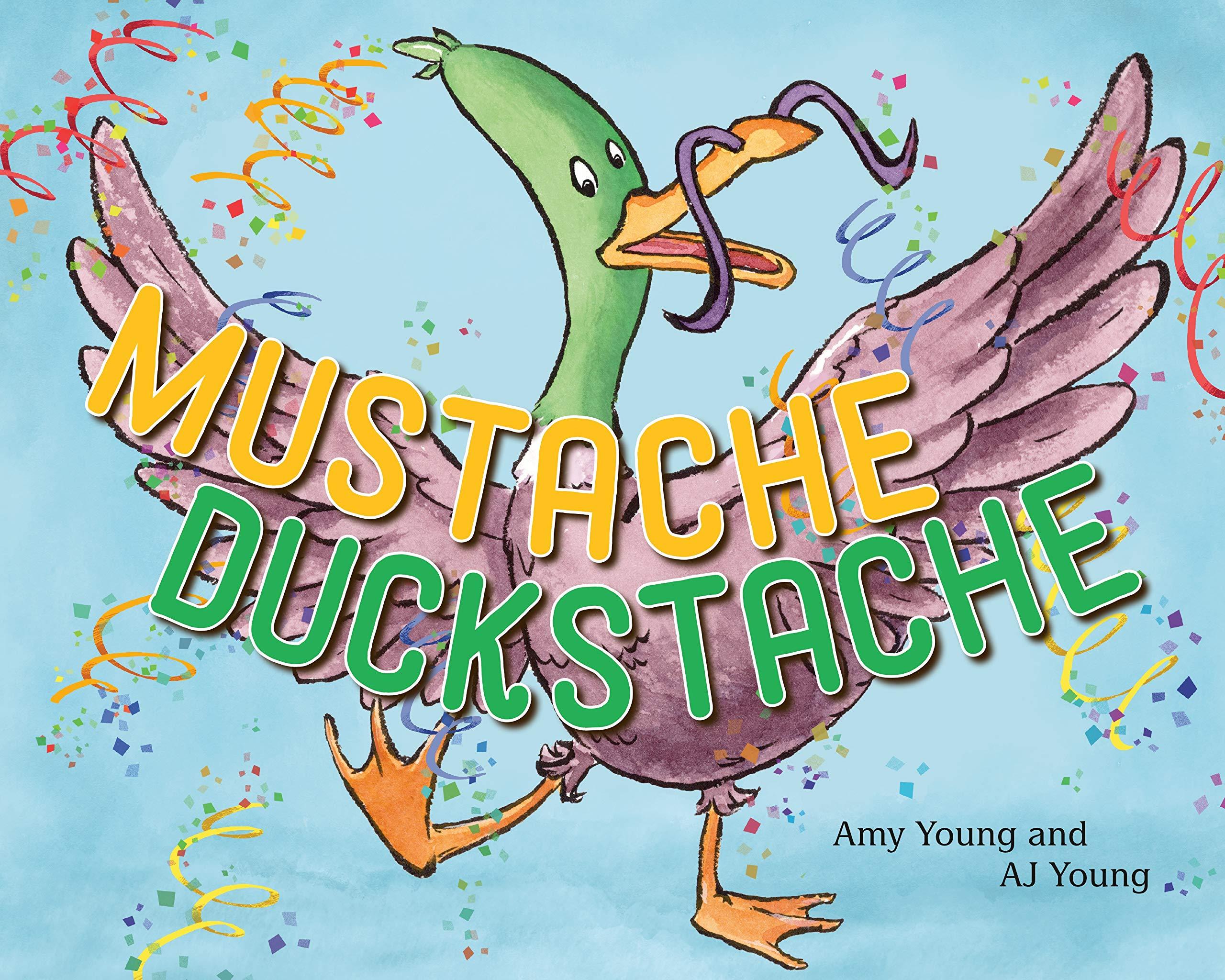 Mustache Duckstache: Young, Amy, Young, AJ: 9780593205587: Amazon.com: Books