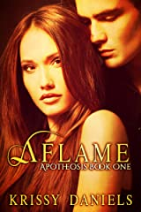 Aflame (Apotheosis Book 1) Kindle Edition