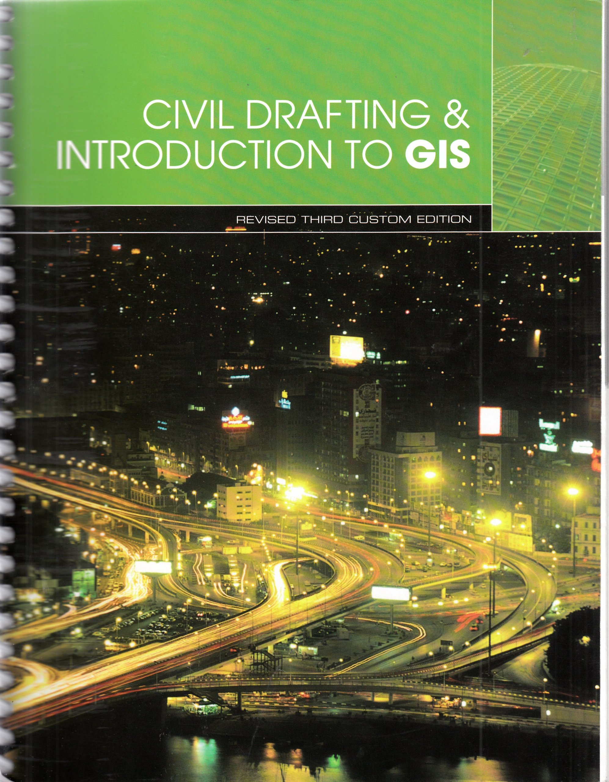 Read Online Civil Drafting & Introduction to GIS; Revised Third Custom Edition PDF