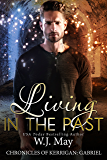 Living in the Past: Paranormal Romance Tattoo Shifter (The Chronicles of Kerrigan: Gabriel Book 1) (English Edition)