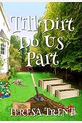 Till Dirt Do Us Part (Pecan Bayou Book 7) Kindle Edition