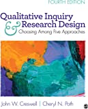 Qualitative Inquiry and Research Design: Choosing Among Five Approaches 4ed