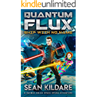 Ship With No Name: A Galactic Empire Space Opera Adventure (Quantum Flux Book 1)