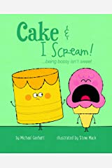 Cake & I Scream!: …being bossy isn't sweet (Books for Nourishing Friendships) Hardcover