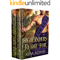 Highlanders To Die For: A Scottish Medieval Historical Romance