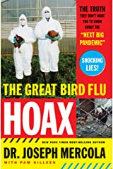 The Great Bird Flu Hoax: The Truth They Don't Want You to Know About the 'Next Big Pandemic' Kindle Edition