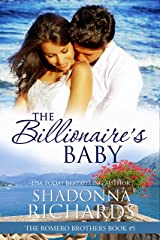 The Billionaire's Baby (The Romero Brothers, Book 5) Kindle Edition