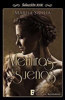 Mentiras y sueños (Spanish Edition)