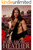Roses Among the Heather (Caledonia Chronicles Book 3)