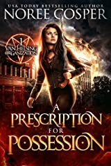 A Prescription for Possession (Van Helsing Organization Book 1) Kindle Edition