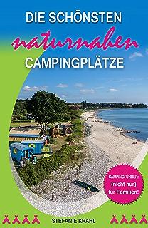 Camping Glück 80 Außergewöhnliche Plätze In Deutschland Ebook