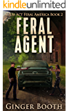 Feral Agent (Calm Act Feral America Book 2)