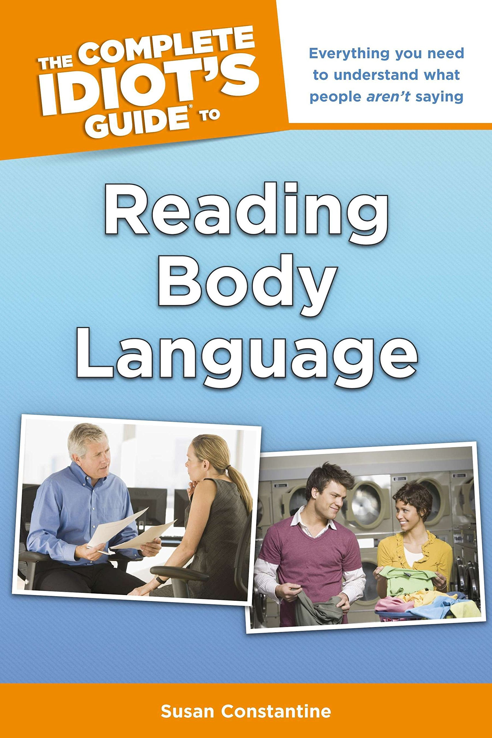 The Complete Idiot's Guide to Reading Body Language: Everything You Need to Understand What People Aren t Saying by ALPHA