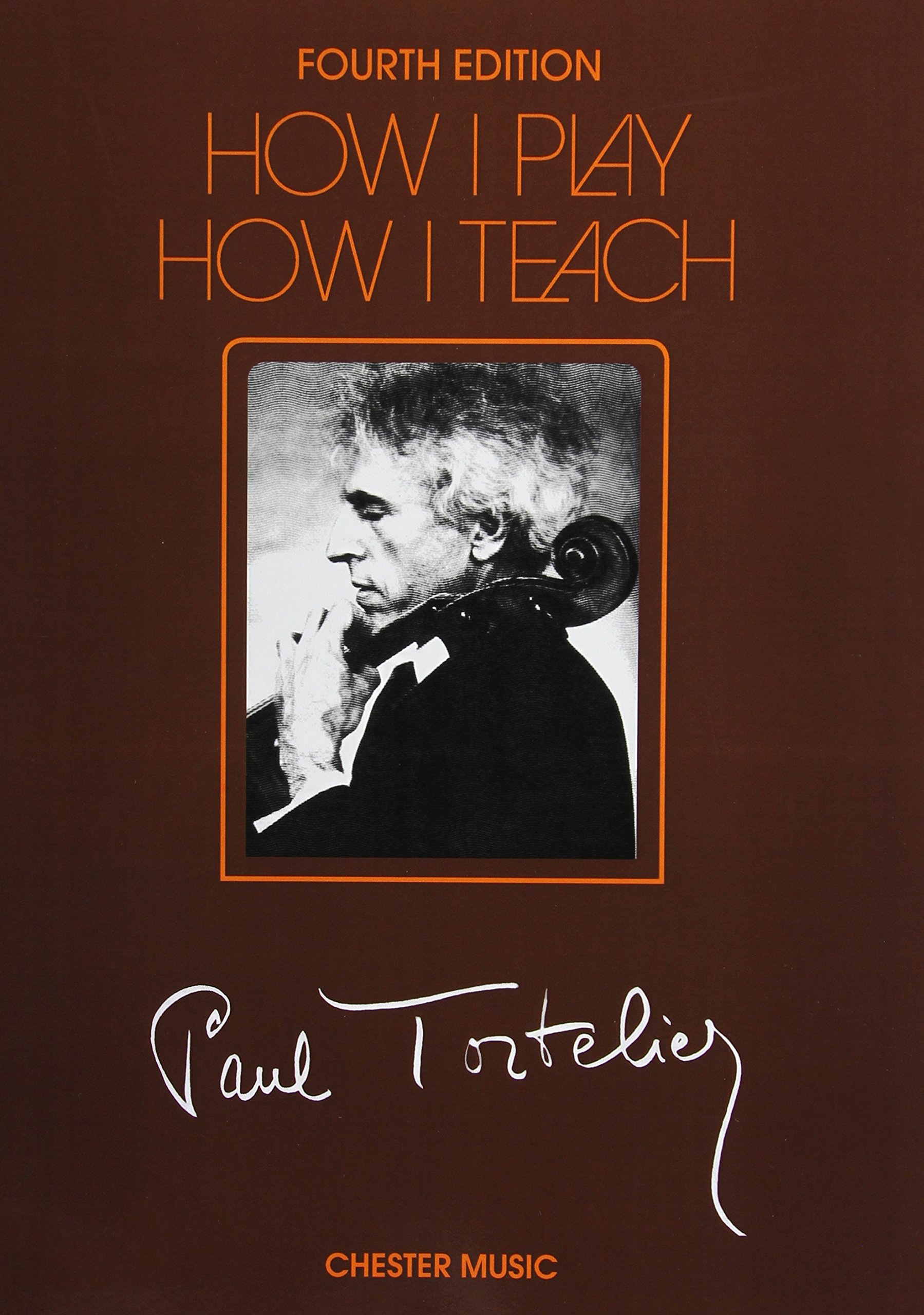 HOW I PLAY  HOW I TEACH      A CELLO METHOD BY THE CELEBRATED TORTELIER 4TH EDITION