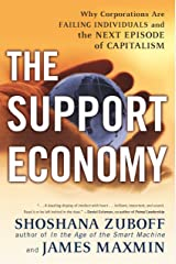 The Support Economy: Why Corporations Are Failing Individuals and the Next Episode of Capitalism (English Edition) eBook Kindle
