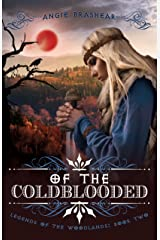 Of the Coldblooded (Legends of the Woodlands Book 2) Kindle Edition