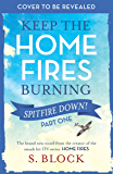 Keep the Home Fires Burning - Part One: Spitfire Down!