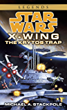 The Krytos Trap: Star Wars Legends (X-Wing) (Star Wars: X-Wing - Legends Book 3)