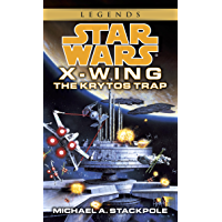 The Krytos Trap: Star Wars Legends (X-Wing) (Star Wars: X-Wing - Legends Book 3) (English Edition)