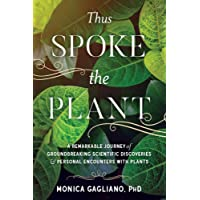 Thus Spoke The Plant: A Remarkable Journey of Groundbreaking ScientificDiscoveries and Personal Encounters with Plants