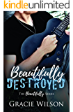 Beautifully Destroyed