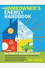 The Homeowner's Energy Handbook: Your Guide to Getting Off the Grid Paperback