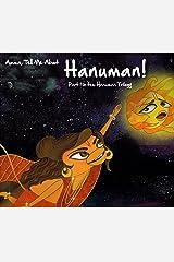 Amma, Tell Me About Hanuman!: Hanuman Trilogy Part 1: Part 1 in the Hanuman Trilogy: 8 (Amma Tell Me: Hanuman Trilogy) Paperback