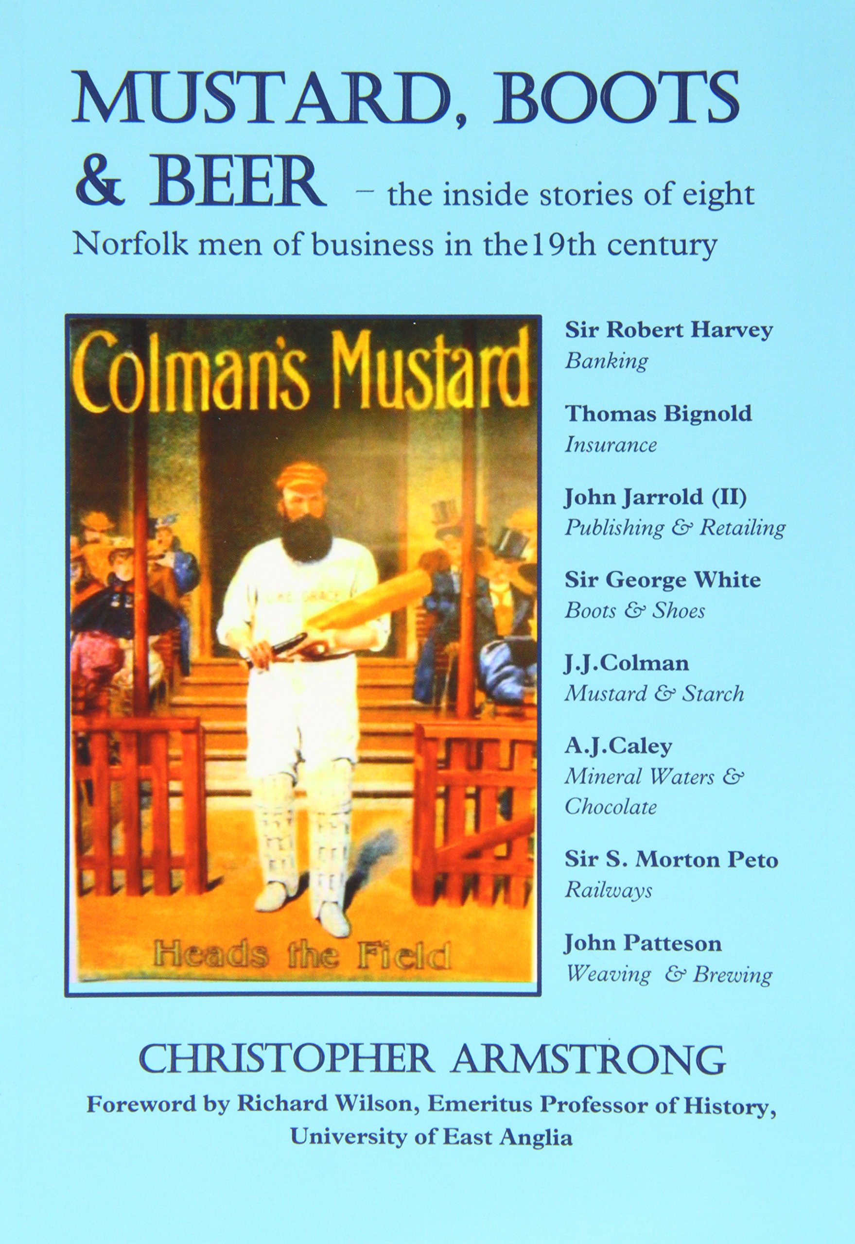 Download Mustard, Boots and Beer: The Inside Stories of Eight Norfolk Men of Business in the Nineteenth Century pdf