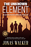 The Unknown Element: An Action-Packed Supernatural Thriller (Challenged World Book 1)