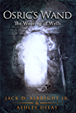 The Weaving of Wells (Osric's Wand, Book Four) (English Edition)