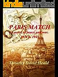 PARIS MATCH-A novel of Peace and War, 1934-1945