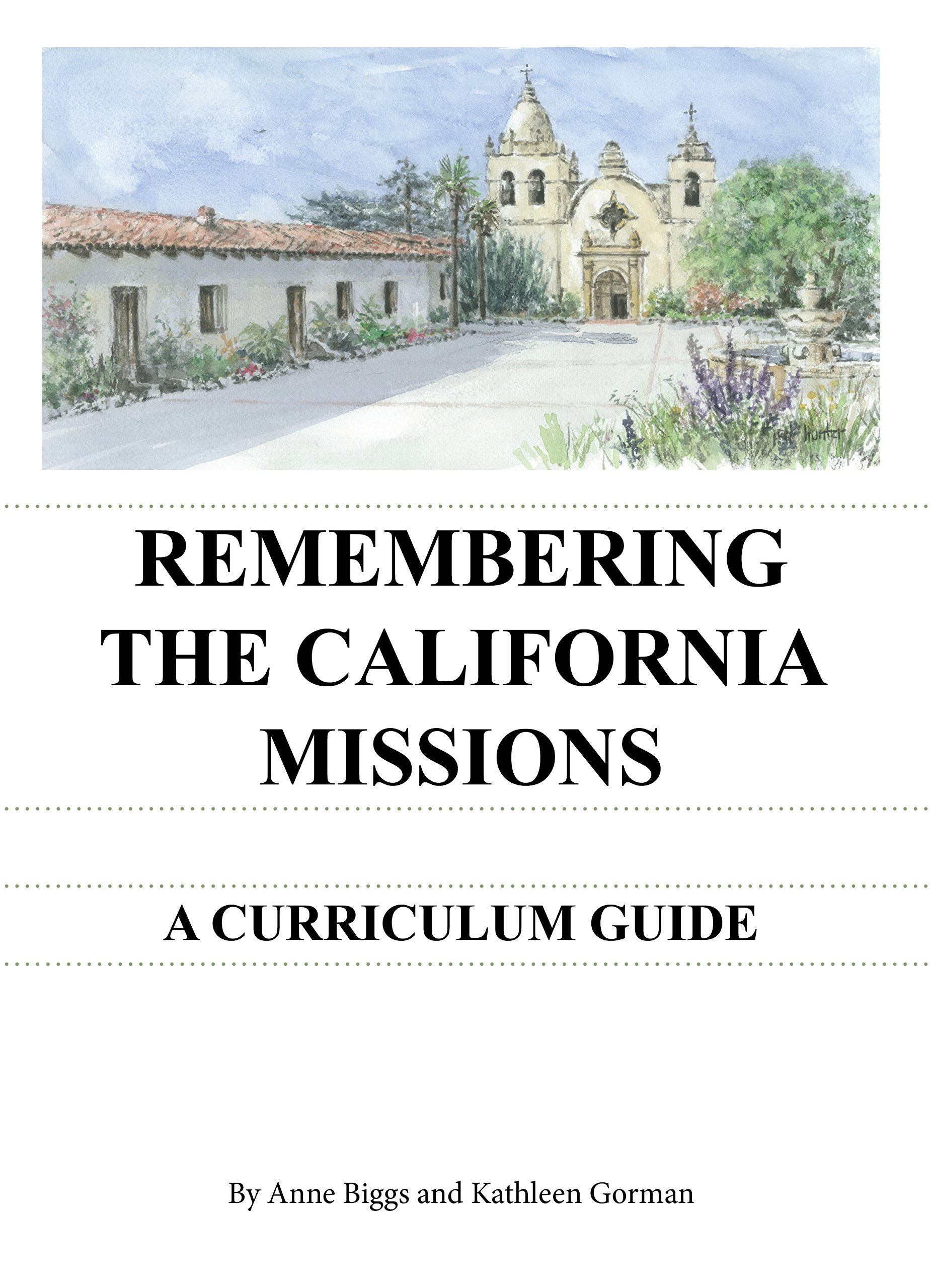 Remembering the California Missions: A Curriculum Guide