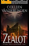 Zealot (Hidden: Soulhunter Book 3)