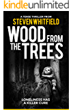 Wood From The Trees: A gripping short story (English Edition)