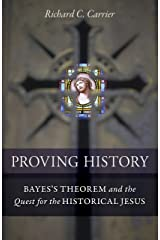 Proving History: Bayes's Theorem and the Quest for the Historical Jesus Hardcover