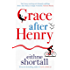 Grace After Henry: Winner of The Big Book Awards 2018