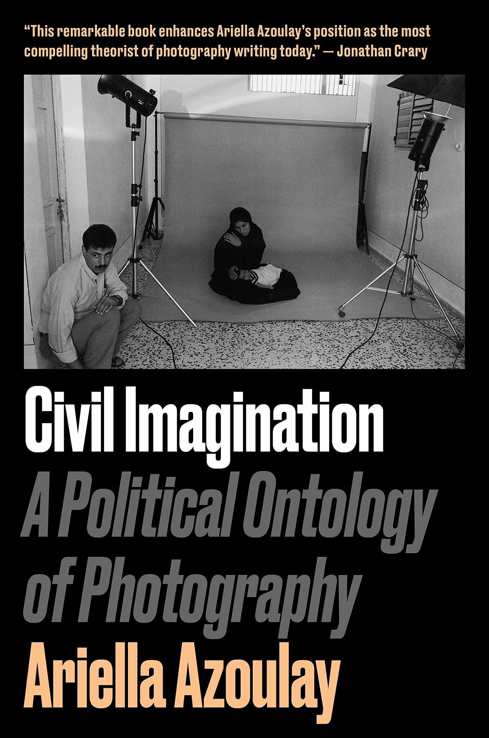 Read Online Civil Imagination: A Political Ontology of Photography pdf