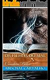 Os Filhos do Mal: Comentário Bíblico (Conceitos Bíblicos Livro 4)
